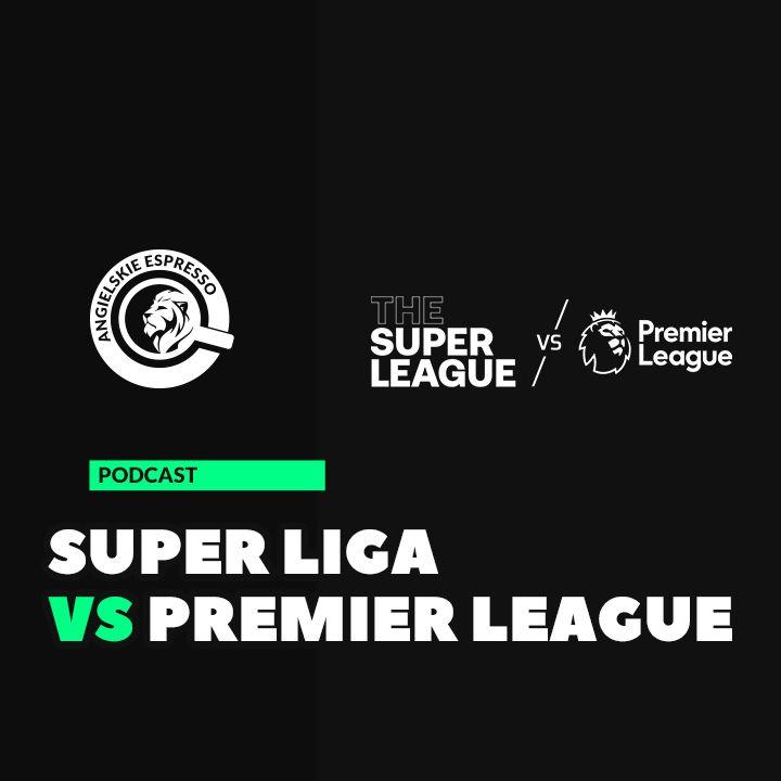 Super Liga vs Premier League