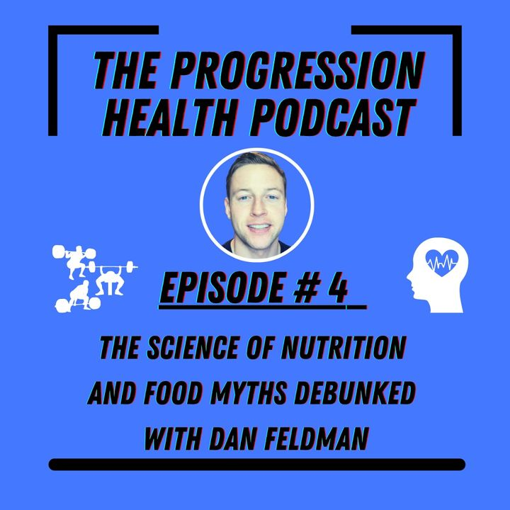 Episode 4 - The science of nutrition and food myths debunked with RD Dan Feldman