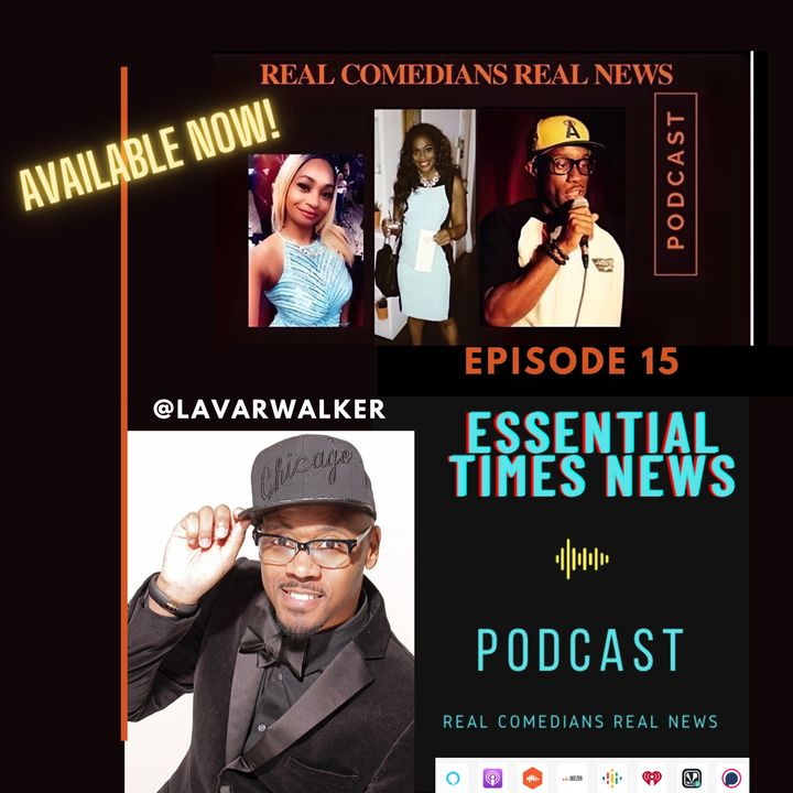 episode15: Featuring Lavar Walker   *Real Comedians * Real News