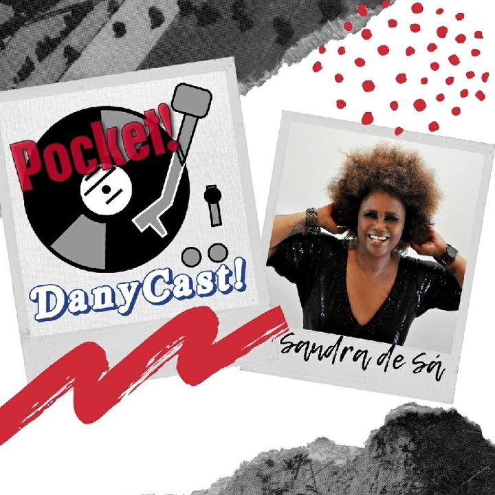 Danycast Pocket 11: Sandra De Sá!