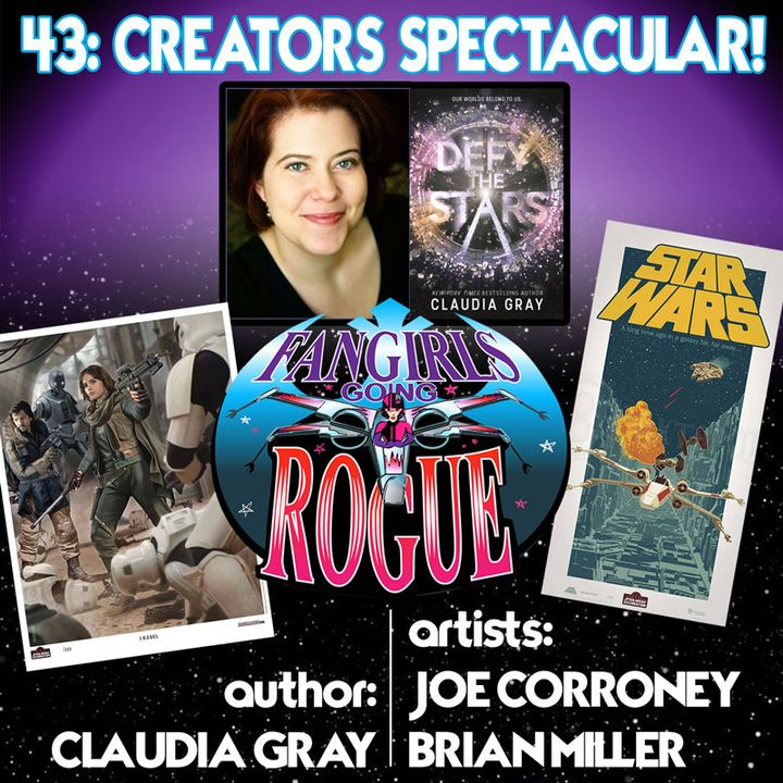 #43: Creators Spectacular with Claudia Gray, Joe Corroney and Brian Miller