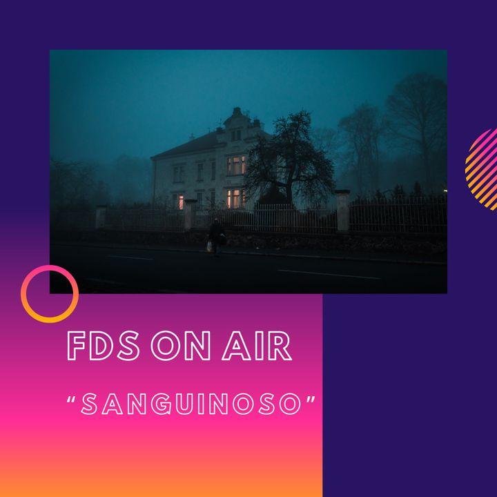 FDS ON AIR - Sanguinoso