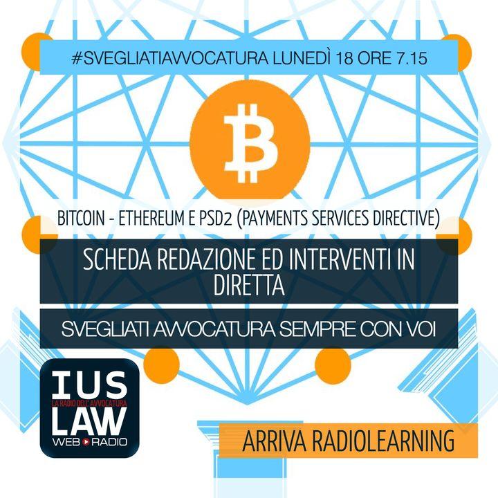ARRIVA RADIOLEARNING! - BITCOIN - ETHEREUM - PSD2 (PAYMENTS SERVICES DIRECTIVE)  - Lunedì 18 Dicembre 2017 #Svegliatiavvocatura