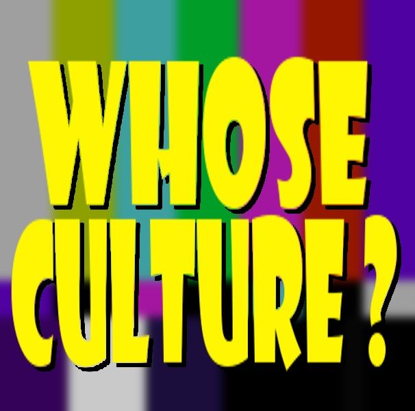 #WhoseCulture - Episode 5