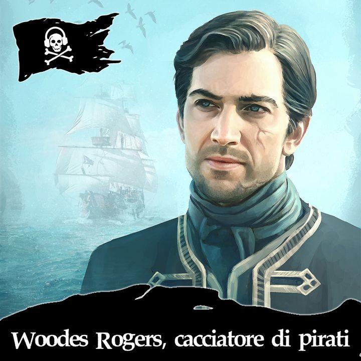 51 - Woodes Rogers, cacciatore di pirati