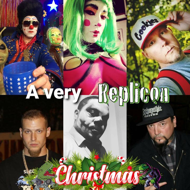 A VERY REPLICON CHRISTMAS  12/21/20 featuring CLOWNVIS, VICTORIA DEMARE, JIMMY DONN, CLOCKWORC, LEX the HEX MASTER  & The RUDEBOY