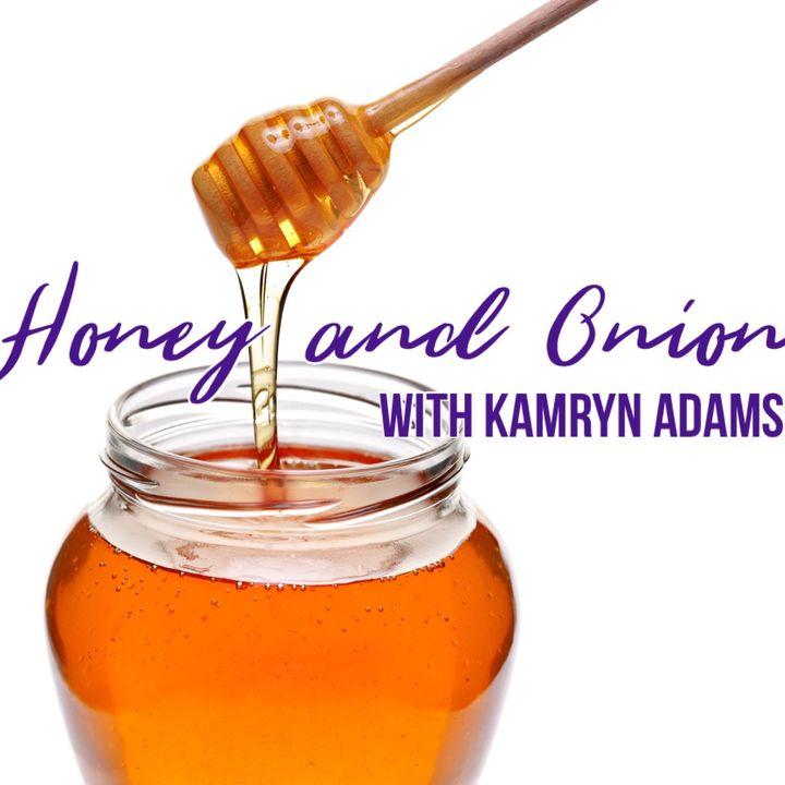 Honey and Onion