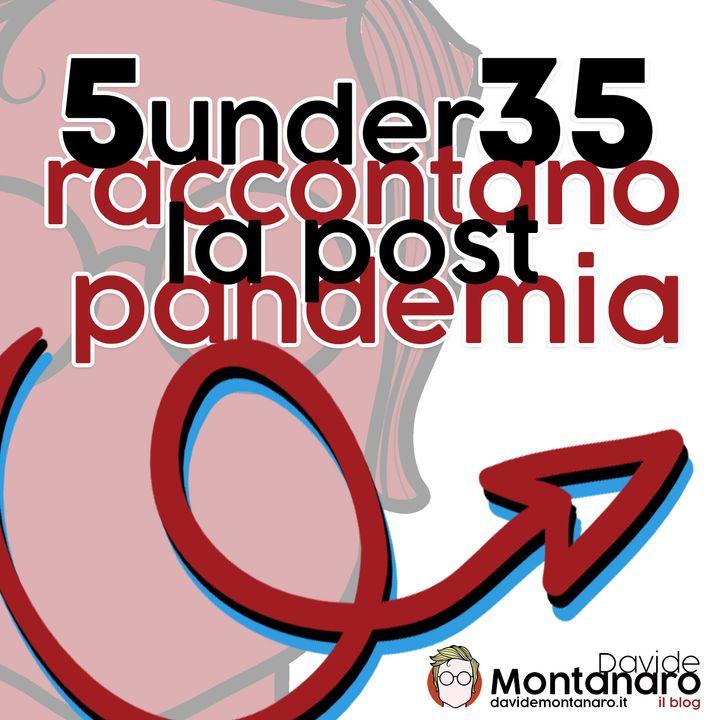 5 Under35 Raccontano La Post-pandemia