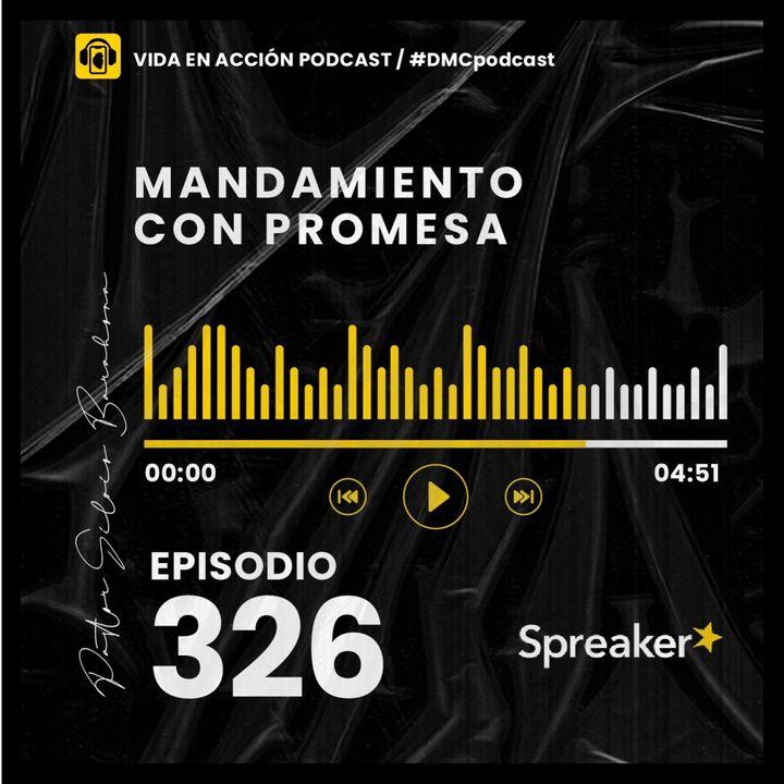 EP. 326 | Mandamiento con promesa | #DMCpodcast