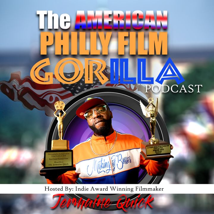 The American Philly Film Gorilla Podcast