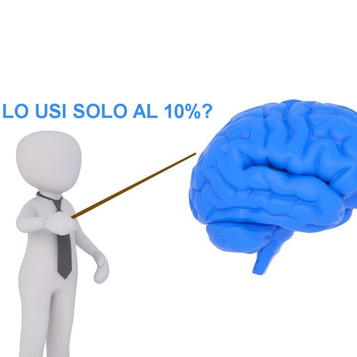 355- Usiamo solo il 10% del nostro cervello? No, ma la vera percentuale ti lascerà a bocca aperta…
