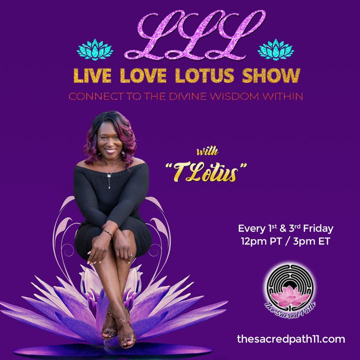 Triple L: The Live Love Lotus Show: Connect to the Divine Wisdom Within