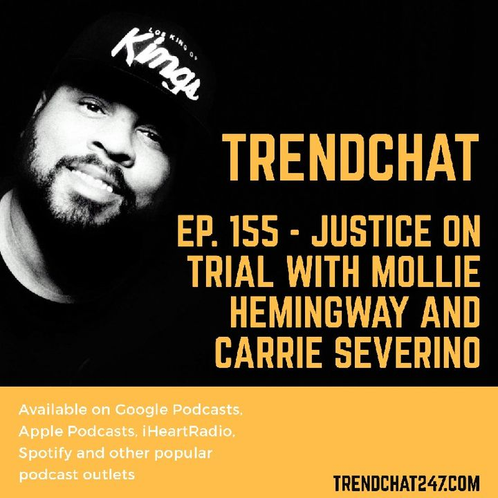 Ep. 155 - Justice on Trial with Mollie Hemingway and Carrie Severino