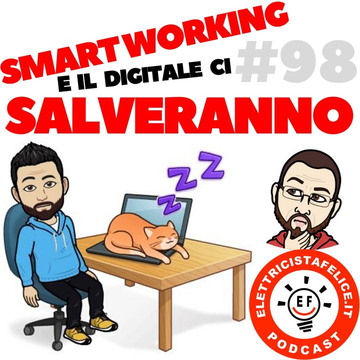 #98 Lo Smart Working e l'Elettricista Digitale ci salveranno!