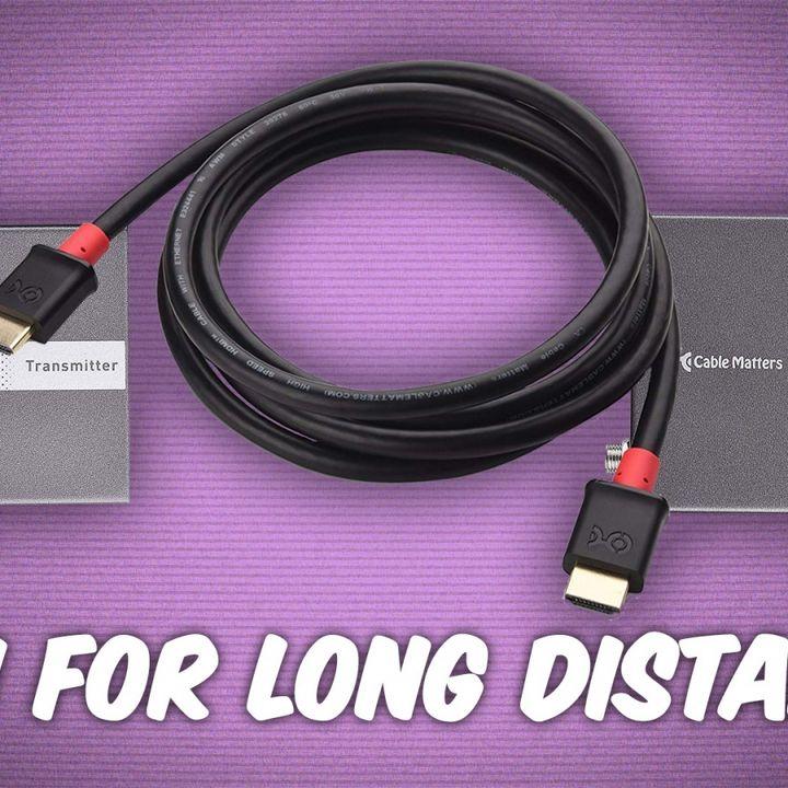 ATG 20: How to Run 4k HDMI Over Long Distances