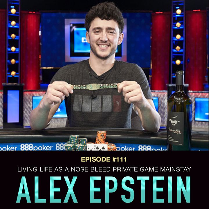 """#111 Alex """"Thallo"""" Epstein: Living Life as a Nose Bleed Private Game Mainstay"""