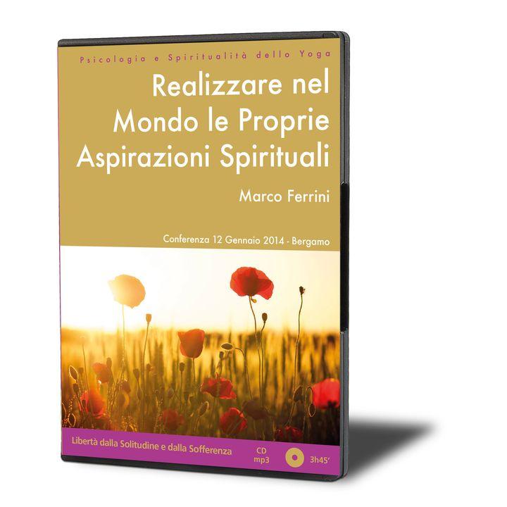 Realizzare nel Mondo le proprie Aspirazioni Spirituali