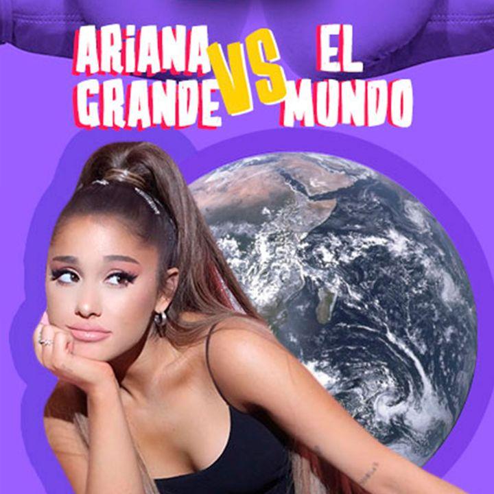 Ariana Grande Vs El mundo entero: Peleemos, estoy aburrida