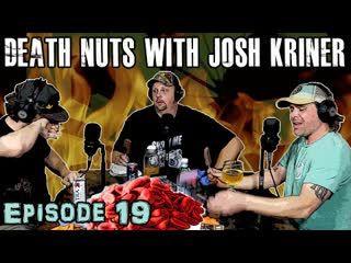 Episode 19 - Death Nuts with MELT Medic - Josh Kriner