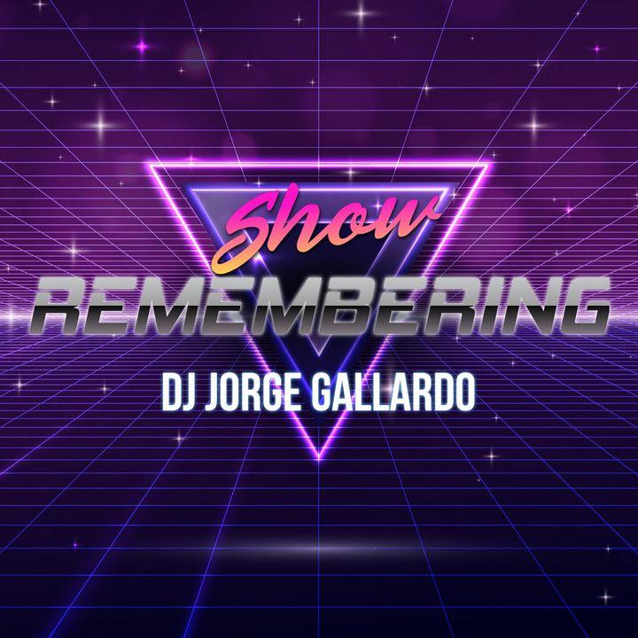 Remembering Show By DJ Jorge Gallardo