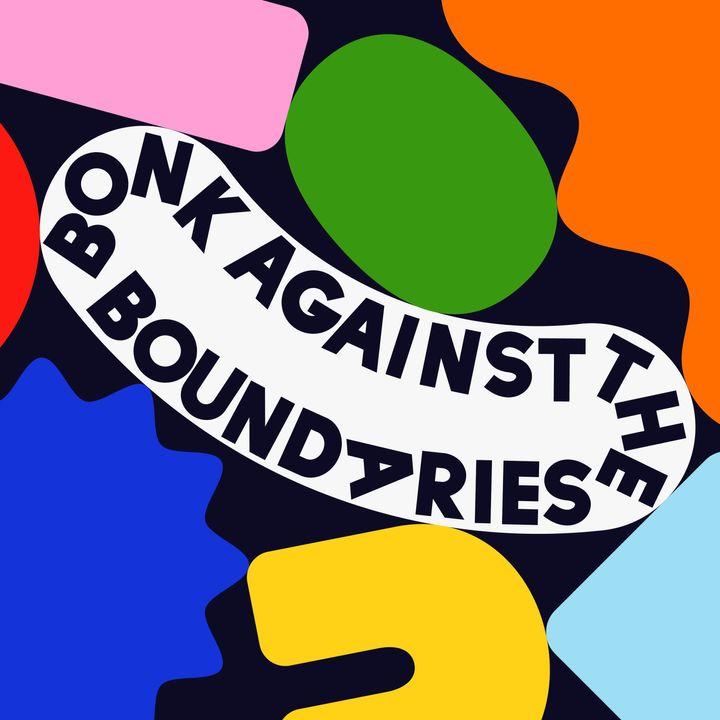 Bonk Against The Boundaries