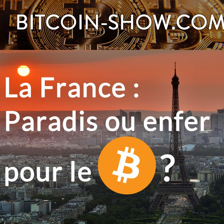 La France : paradis ou enfer pour le Bitcoin ? Bitcoin show 14