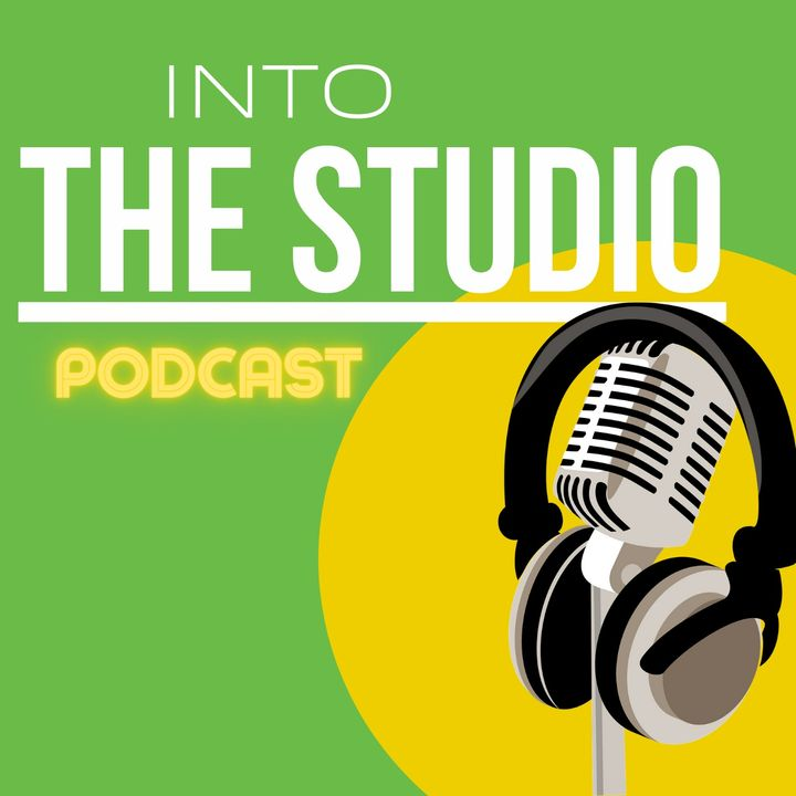 Into The Studio Podcast