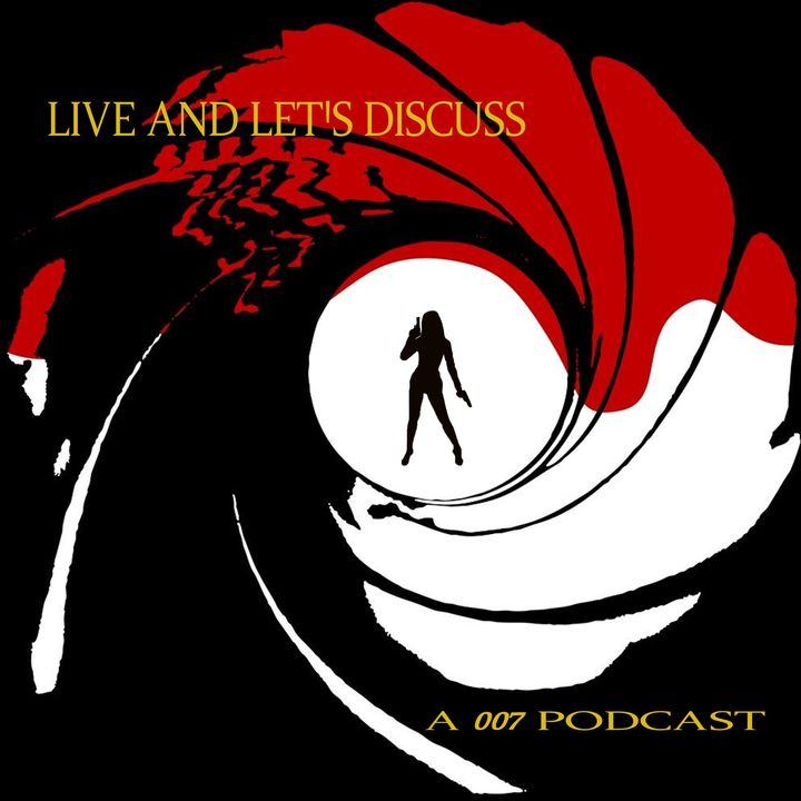 Live and Let's Discuss: A 007 Podcast