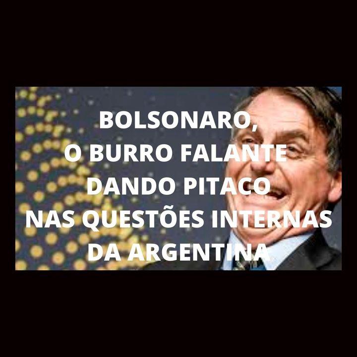 Bolsonaro não cala a boca e toma invertida argentina