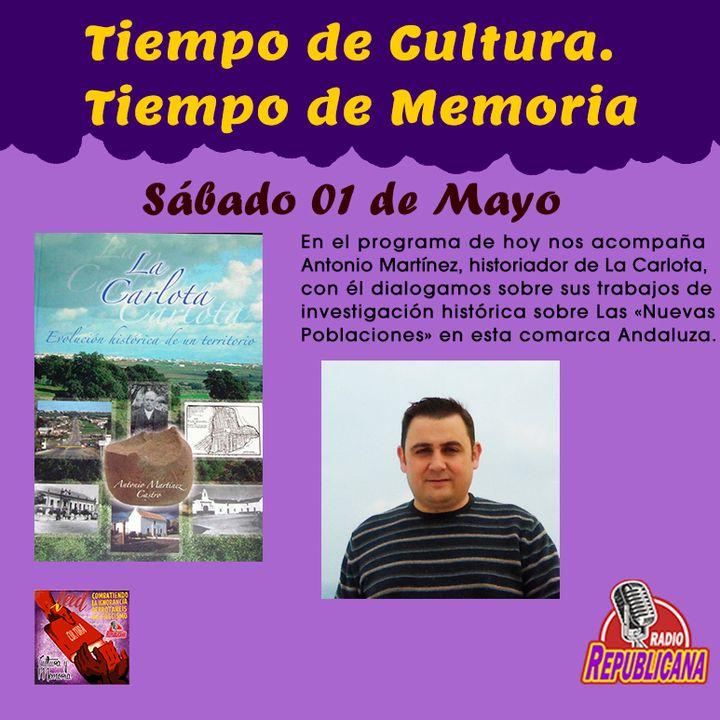 TIEMPO DE CULTURA. Programa #26 - ANTONIO MARTÍNEZ, Historiador de La Carlota (Córdoba)