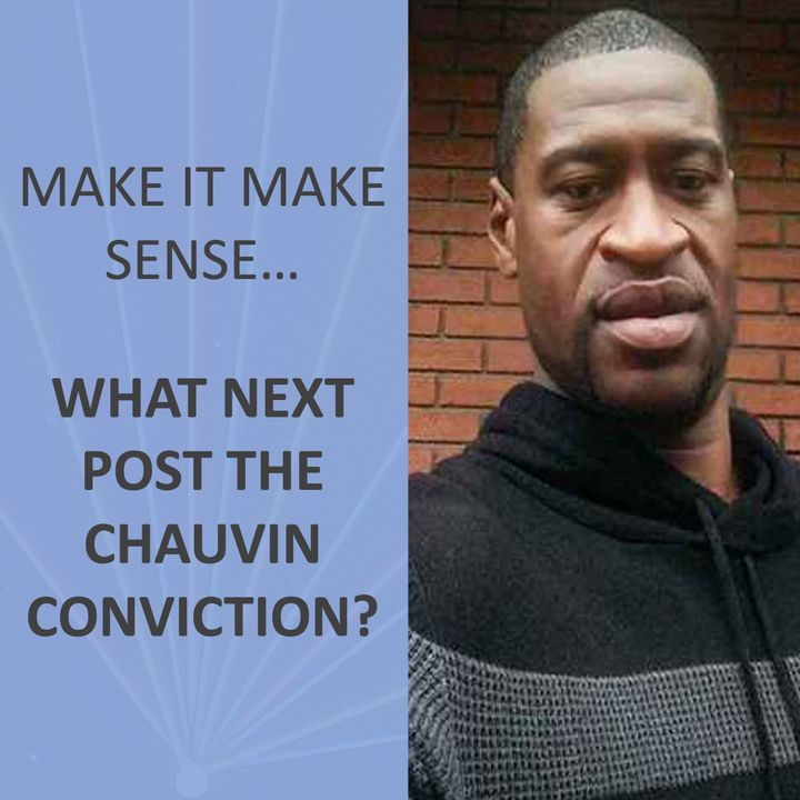 Make it make sense... Post the Chauvin Trial