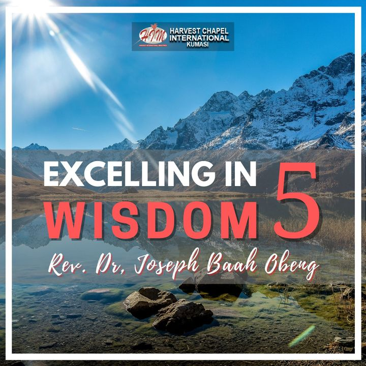 Excelling in Wisdom - Part 5