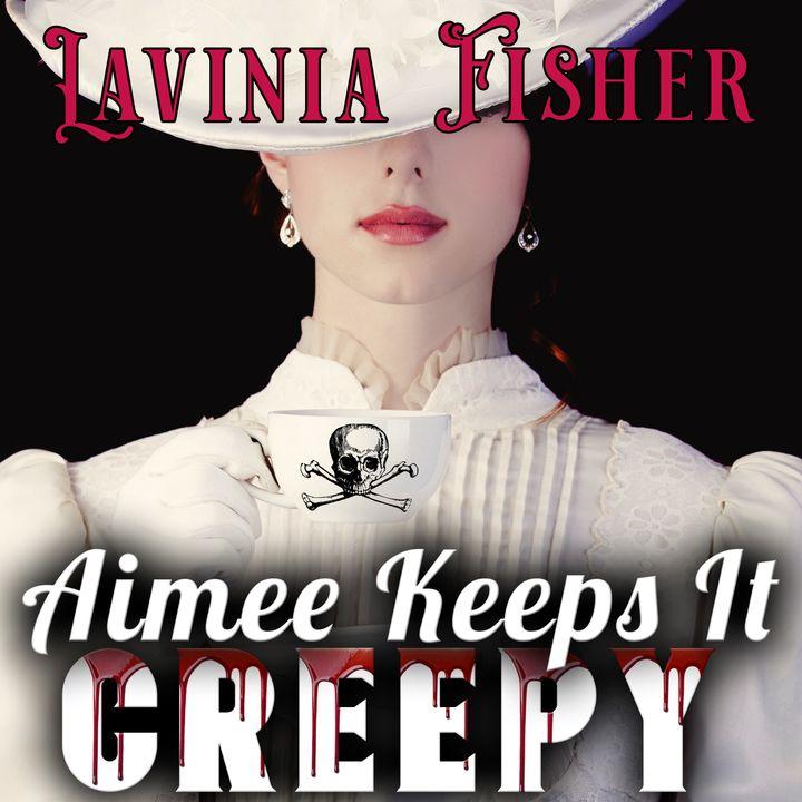 1. Lavinia Fisher: America's Original Creepy B