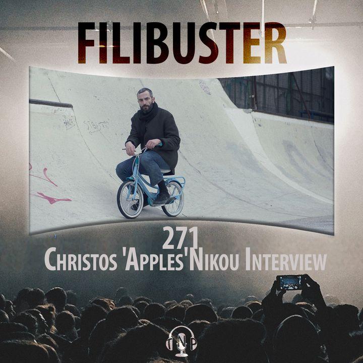 271 - Christos 'Apples'  Nikou Interview