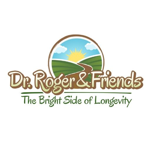 Dr. Roger & Friends: The Bright Side of Longevity