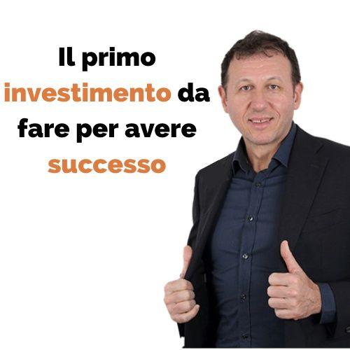 Il primo investimento da fare per avere successo