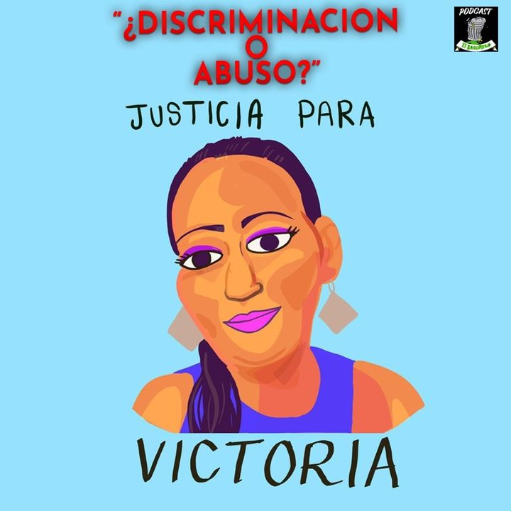 Discriminación o abuso? Justicia para victoria