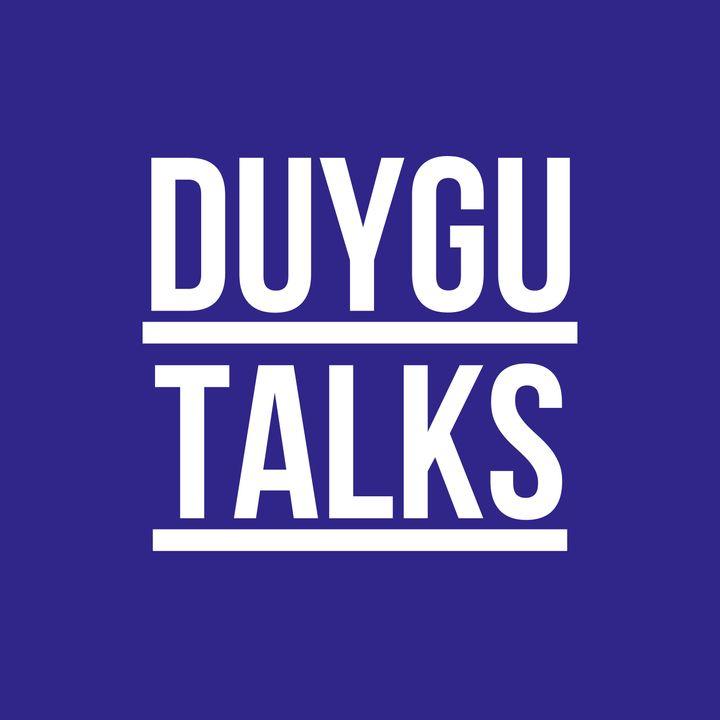 Duygu Talks