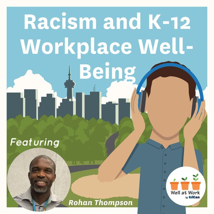 Racism and K-12 Workplace Well-Being ft Rohan Thompson