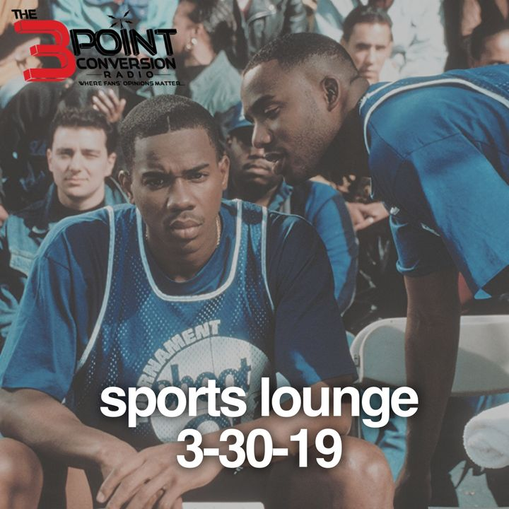 The 3 Point Conversion Sports Lounge- March Madness, Trae Young Finally Passed Luca (?), Sweet 16 of Sports Movies, NFL Rues, MLB Is Back