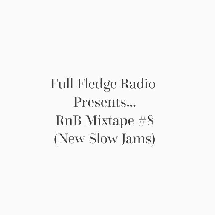 RnB Mixtape #8: New Slow Joints