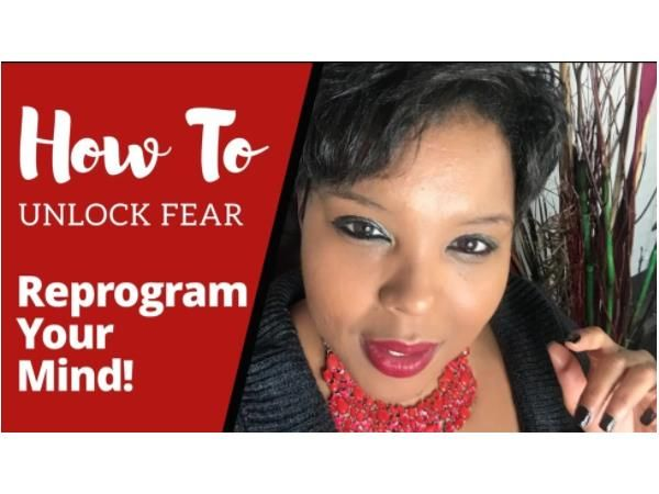 How to Unlock Fear   Reprogram Your Mind