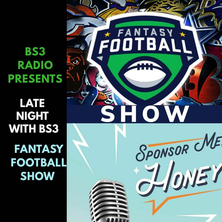 Late Night With BS3 |S01:E11 | Mid Week Fantasy Football Show