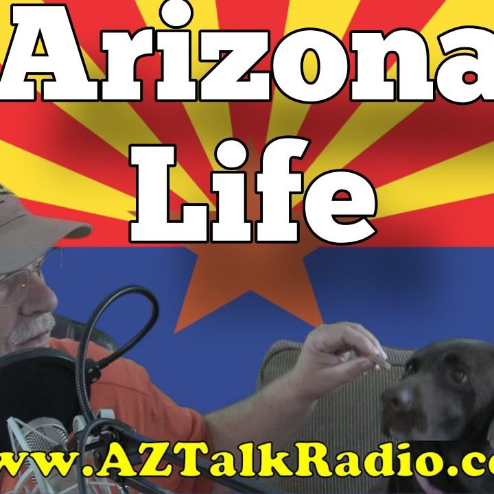 Arizona Life & Living, with Rob Scribner, Arizona Talk Radio 63