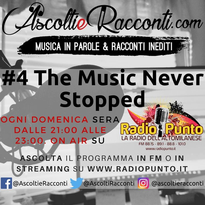 Radio Punto   #4 The Music Never Stopped 04-02-2018