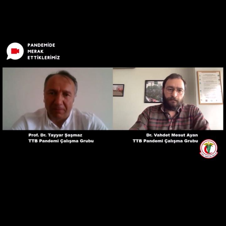 Pandemide Merak Ettiklerimiz #9 - Prof. Dr. Tayyar Şaşmaz ile Aşılama Çalışmaları