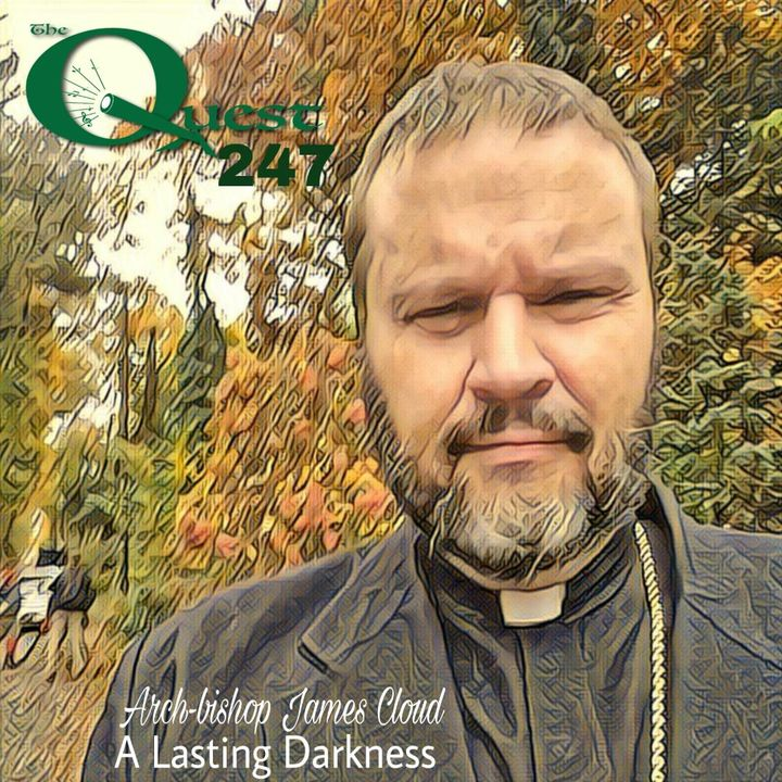 The Quest 247. A Lasting Darkness.