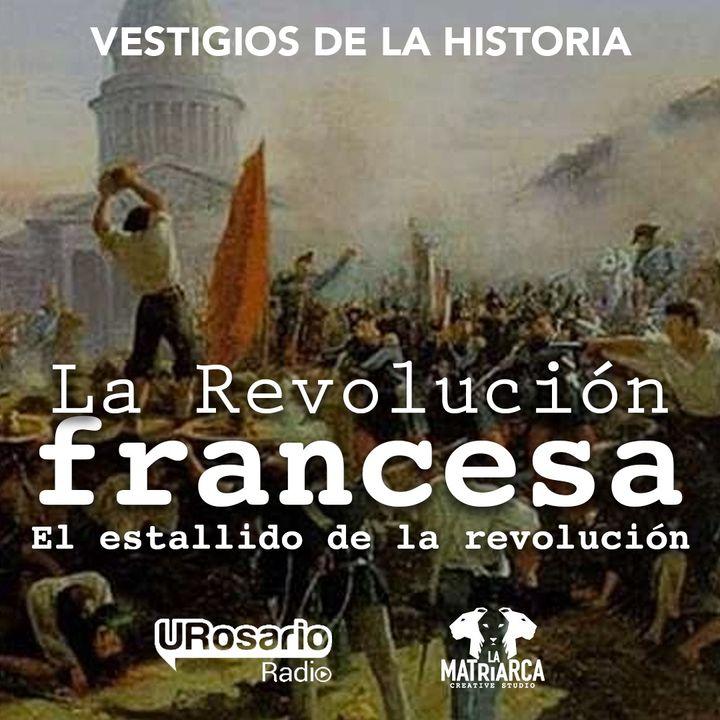 La Revolución francesa - Parte II: el estallido de la revolución