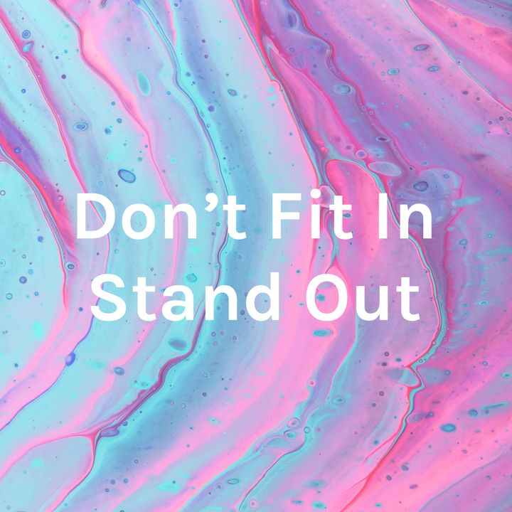 Don't Fit In Stand Out