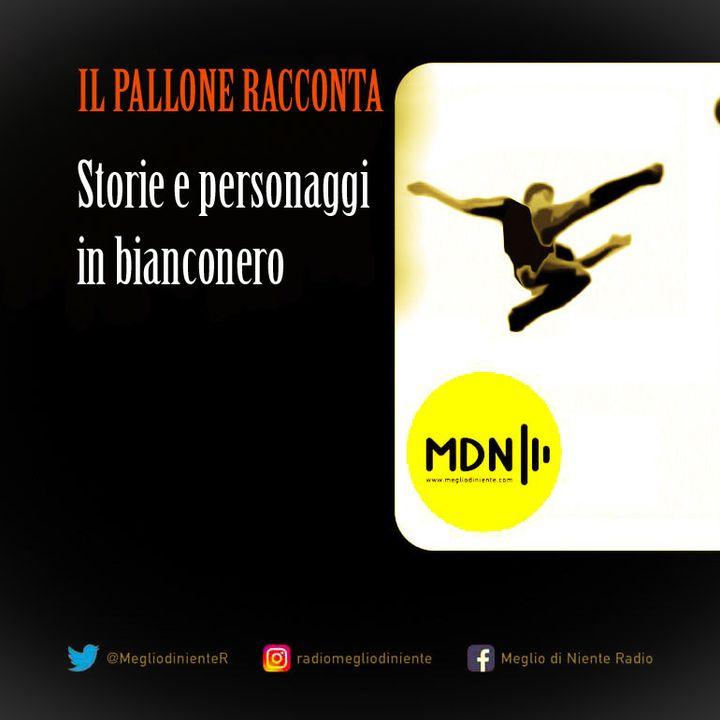 IL PALLONE RACCONTA E66 - Antonio Cabrini